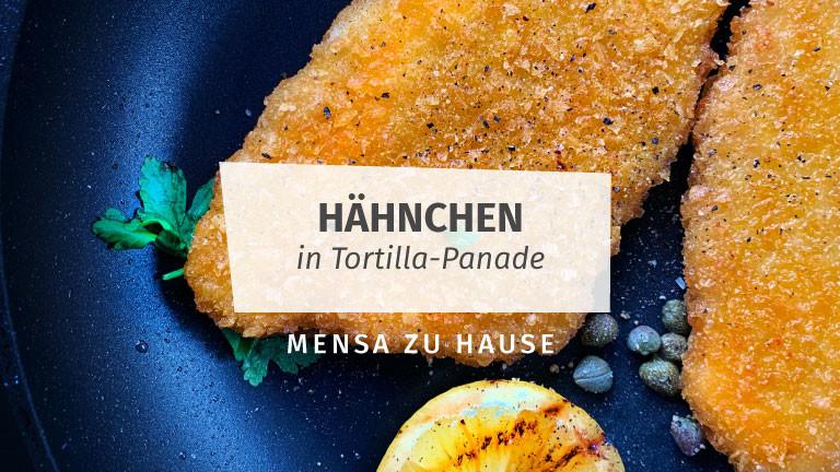 Mensa zu Hause: Rezept für Hähnchen in Tortilla-Panade
