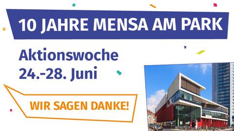 """Foto des Mensa-Gebäudes mit Schriftzug """"10 Jahre Mensa am Park. Aktionswoche 24.-28. Juni. Wir sagen Danke!"""""""