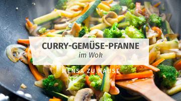 Mensa zu Hause: Rezept für Curry-Gemüse-Pfanne im Wok